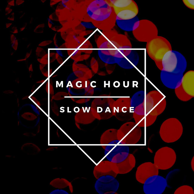 Magic Hour Return With New Single 'Slow Dance'