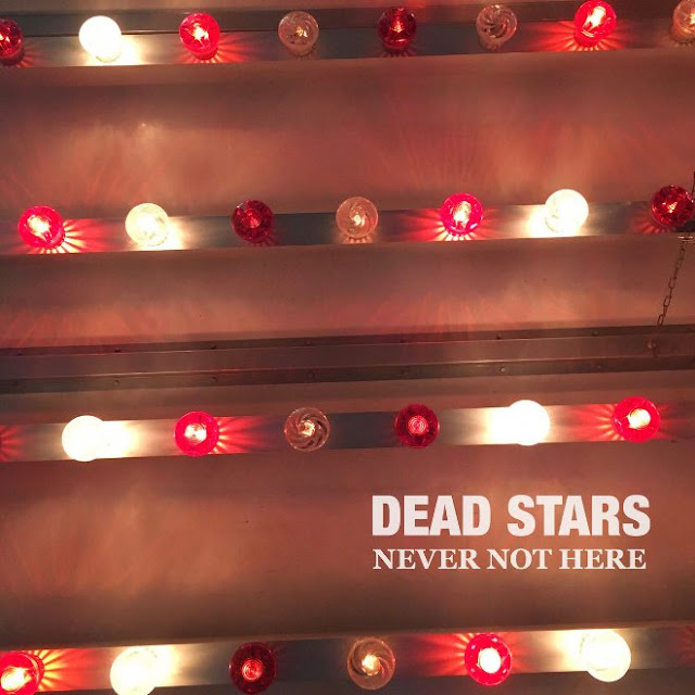 Dead Stars - Never not here (2020) 1