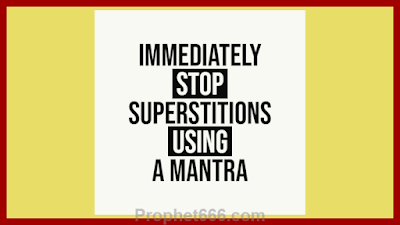 Mantra to Immediately Stop Superstitions
