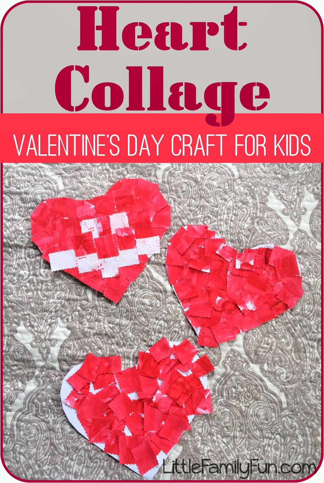 http://www.littlefamilyfun.com/2014/02/heart-collage-valentines-day-craft.html