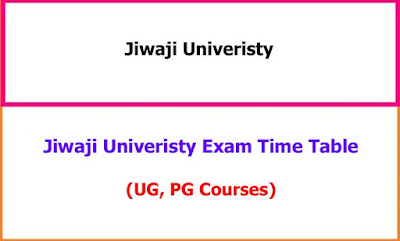 Jiwaji University Exam Time Table UG, PG