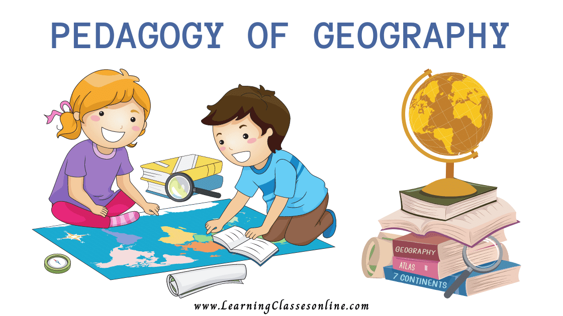 PEDAGOGY OF GEOGRAPHY or Teaching of Geography subject B.Ed, b ed, bed, b-ed, 1st, 2nd,3rd, 4th, 5th, 6th, first, second, third, fourth, fifth, sixth semester year student teachers teaching notes, study material, pdf, ppt,book,exam texbook,ebook handmade last minute examination passing marks short and easy to understand notes in English Medium download free