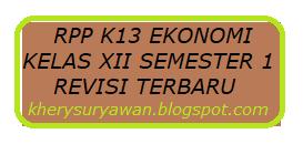 File Pendidikan RPP k13 Ekonomi Kelas XII Semester 1 Revisi Terbaru Tahun 2019