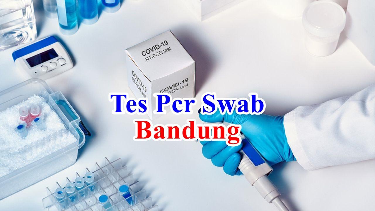 Alamat Lokasi Tempat Tes PCR SWAB di wilayah Bandung
