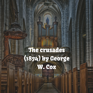 The crusades (1874) by George W. Cox