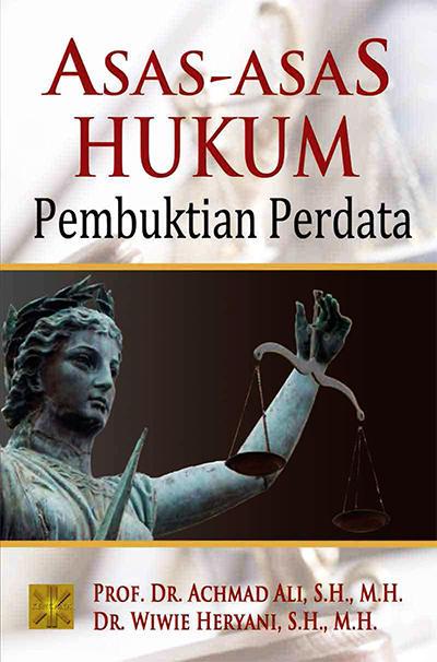 Buku ini berbicara berbagai hal yang berkaitan tentang hukum pembuktian perdata Asas-Asas Hukum Pembuktian Perdata Penulis: Prof. Dr. Achmad Ali, S.H., M.H.