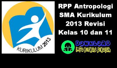 RPP Antropologi SMA Kurikulum 2013 Revisi Kelas 10 dan 11