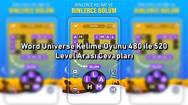 Word Universe Kelime Oyunu 480 ile 520 Level Arası Cevaplar