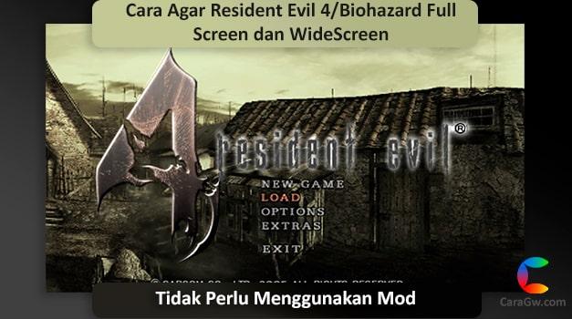 Cara Agar Resident Evil 4/Biohazard Full Screen dan Wide Screen (Tanpa Mod)