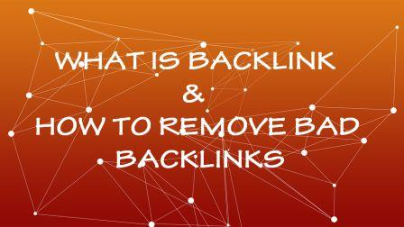 What are Bad Backlinks & How To Remove Bad Backlinks