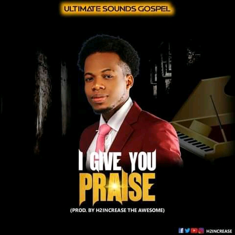 Audio: H2Increase - I Give You Praise