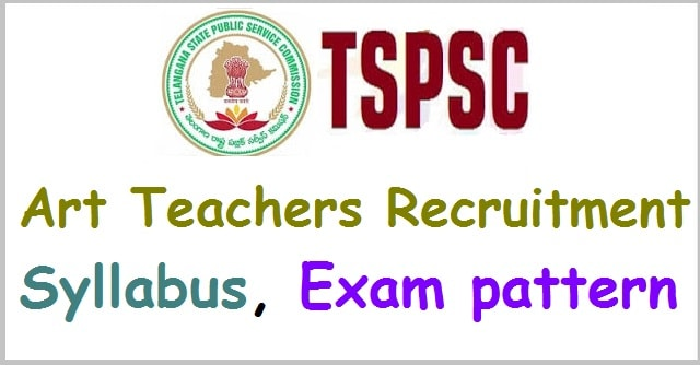 TSPSC Art Teachers recruitment,Syllabus, Exam pattern(Scheme of exam)
