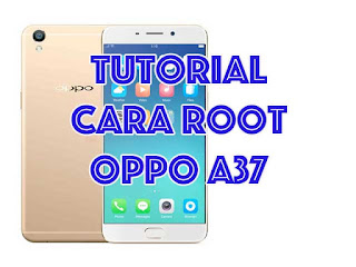 cara root oppo a37