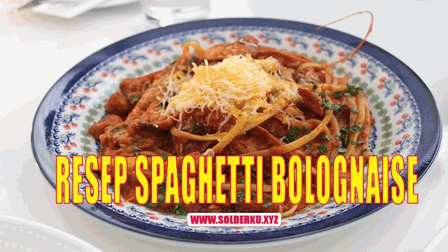 Resep Spaghetti Bolognaise Enak Sederhana Ala Rumahan