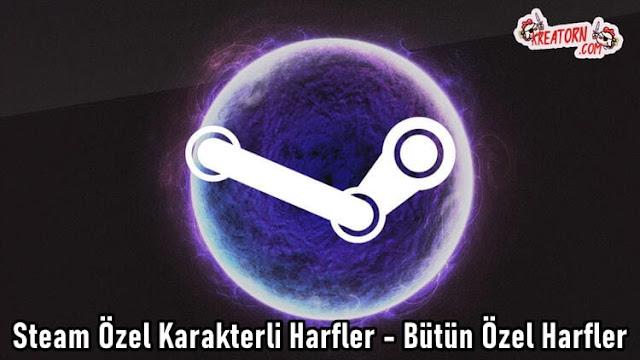 Steam Özel Karakterli Harfler - Bütün Özel Harfler