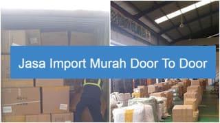 Perbandingan Biaya Jasa Import door to door Borongan dan Jasa Import Door to Door LCL Resmi