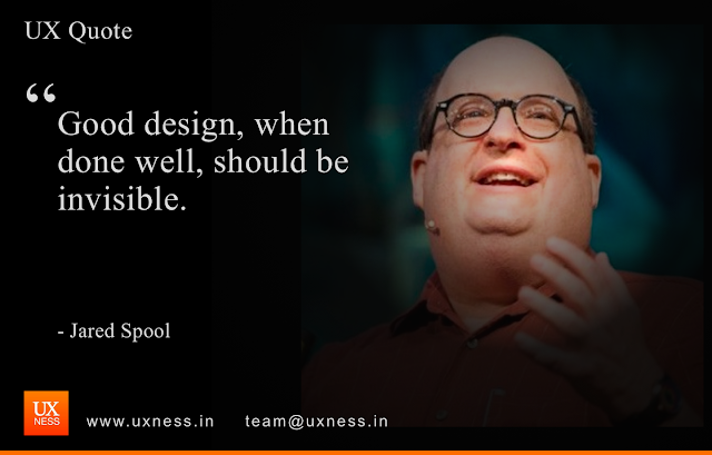 UX Quote - Jared Spool