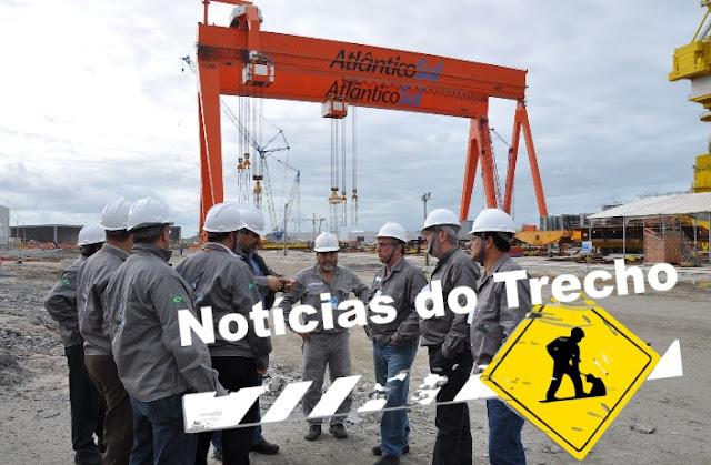Resultado de imagem para Estaleiro Atlântico Sul (EAS), noticias trecho
