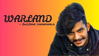 Warland Lyrics – Gulzaar Chhaniwala  New Haryanavi Song
