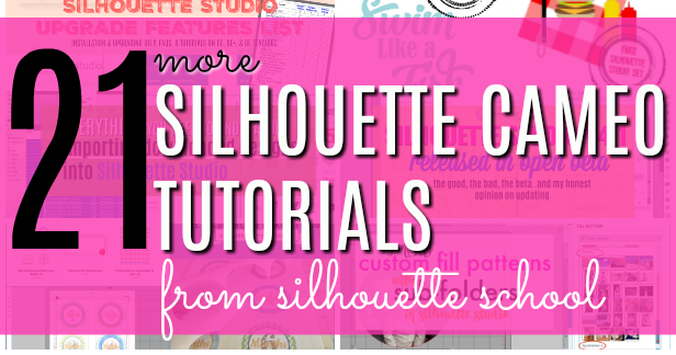 21 More Silhouette Cameo Machine And Studio Tutorials July 2017 Month In Review Silhouette