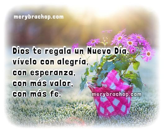 Frases cortas con imágenes de Buenos días, saludos cristianos de la mañana, buen día para ti y para mí, tarjetas facebook por Mery Bracho.