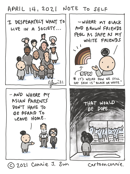 A sketchbook comic about wanting to live in a society where communities of color feel as safe as white people, illustrated by Connie Sun, cartoonconnie