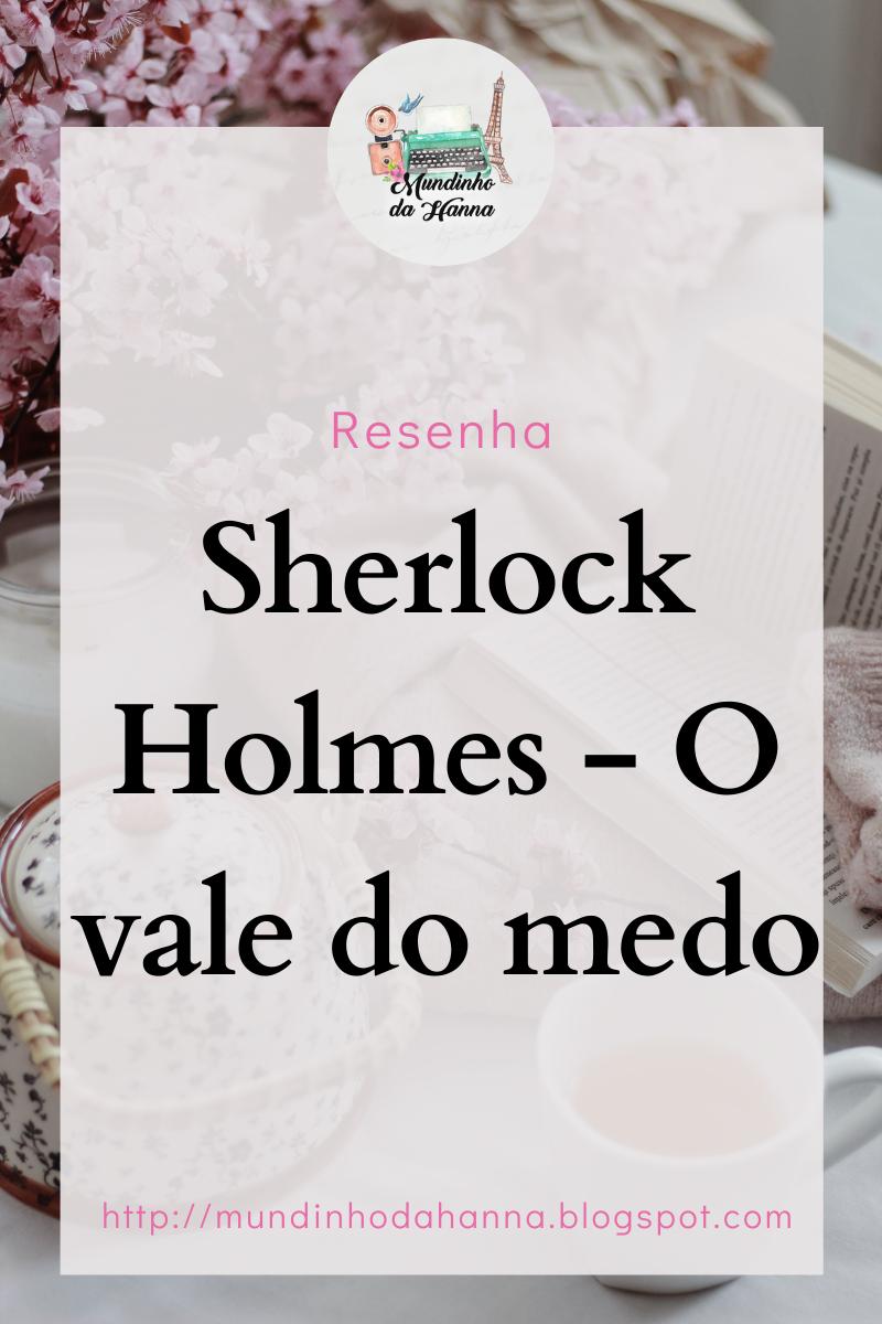 Sherlock Holmes - O vale do medo   Sir Arthur Conan Doyle
