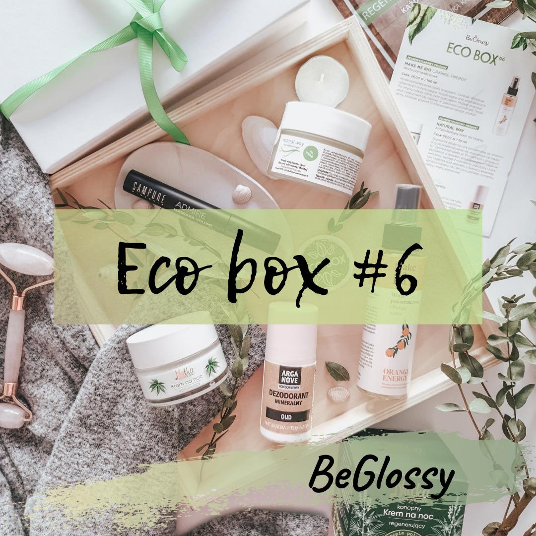 Eco box #6 - BeGlossy zaskakuje naturalnością!