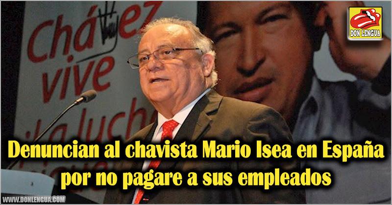 Denuncian al chavista Mario Isea en España por no pagare a sus empleados