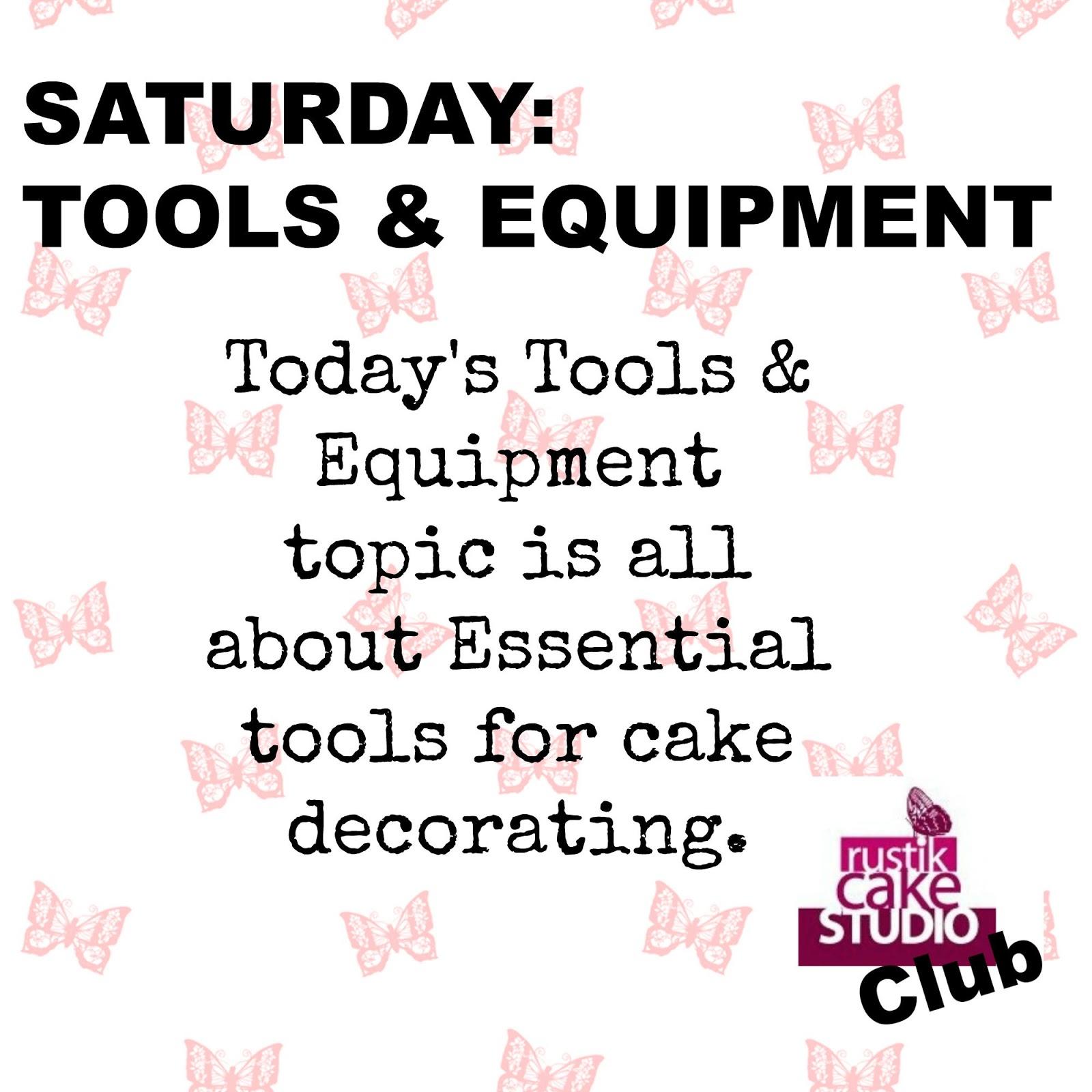 Rustik Cake Studio Saturday Tools Equipment Essential