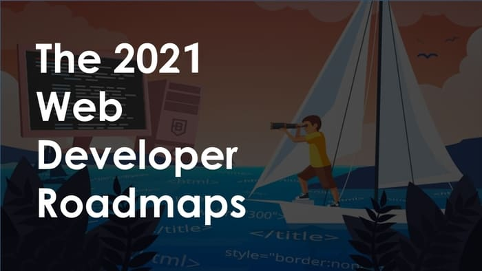 The 2021 Web Developer Roadmap – A Visual Guide to Becoming a Front End, Back End, or DevOps Developer