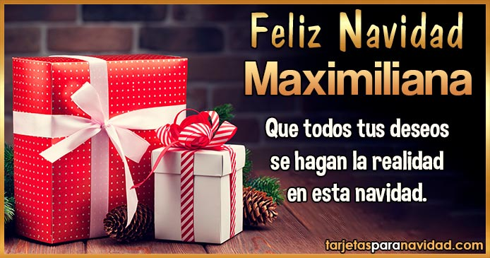 Feliz Navidad Maximiliana