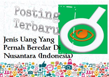 Ilustrasi Jenis Uang Yang Pernah Beredar Di Nusantara (Indonesia) - Dipopedia