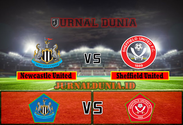 Prediksi Newcastle United vs Sheffield United ,Kamis 20 May 2021 Pukul 00.00 WIB