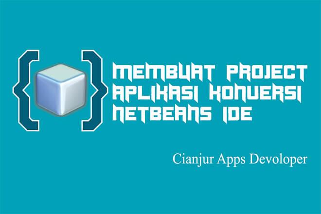 Membuat Aplikasi Konversi Desimal, Hexadesimal, Biner dan Oktal pada Netbeans