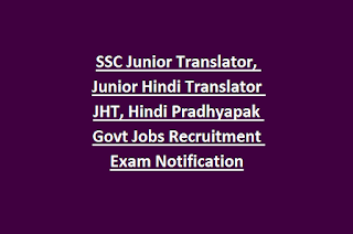 SSC Junior Translator, Junior Hindi Translator JHT, Hindi Pradhyapak Govt Jobs Recruitment Exam Notification