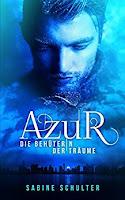 https://ruby-celtic-testet.blogspot.com/2017/09/azur-die-behueterin-der-traeume-von-sabine-schulter.html