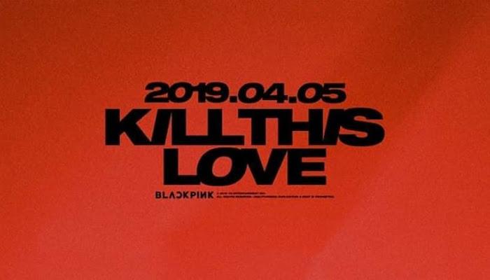 [Lyrics] BLACKPINK - KILL THIS LOVE
