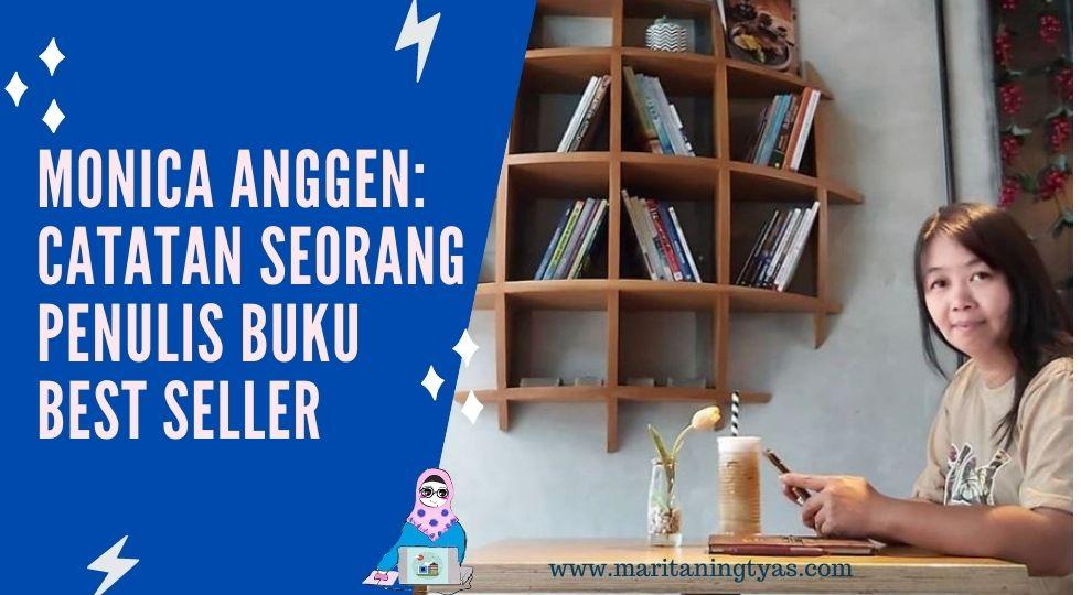profil penulis best seller monica anggen