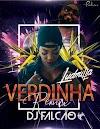 Ludmilla Feat Dj Falco Remix - Verdinha  (Afro Funk)  [BAIXA  AQUI]