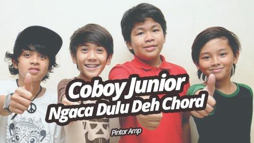 Coboy Junior - Ngaca Dulu Deh Chord