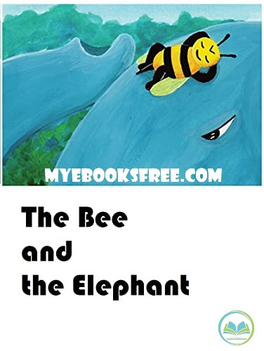 The Bee and the Elephant PDF Book by Long Ravy Free Download Or View Read Online