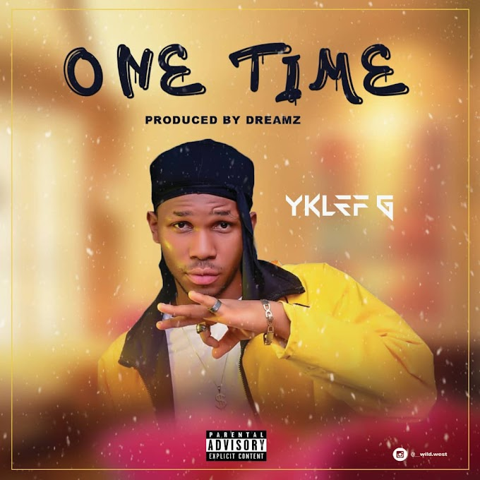 Music : YKLEF-G - One Time :mp3