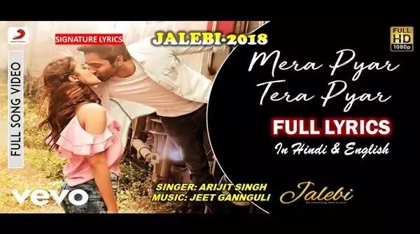 Mera Pyar Tera Pyar Lyrics - ARIJIT SINGH - JALEBI