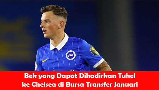 Bek yang Dapat Dihadirkan Tuhel ke Chelsea di Bursa Transfer Januari