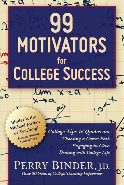 99 Motivators for College Success 99 Motivators for College Success