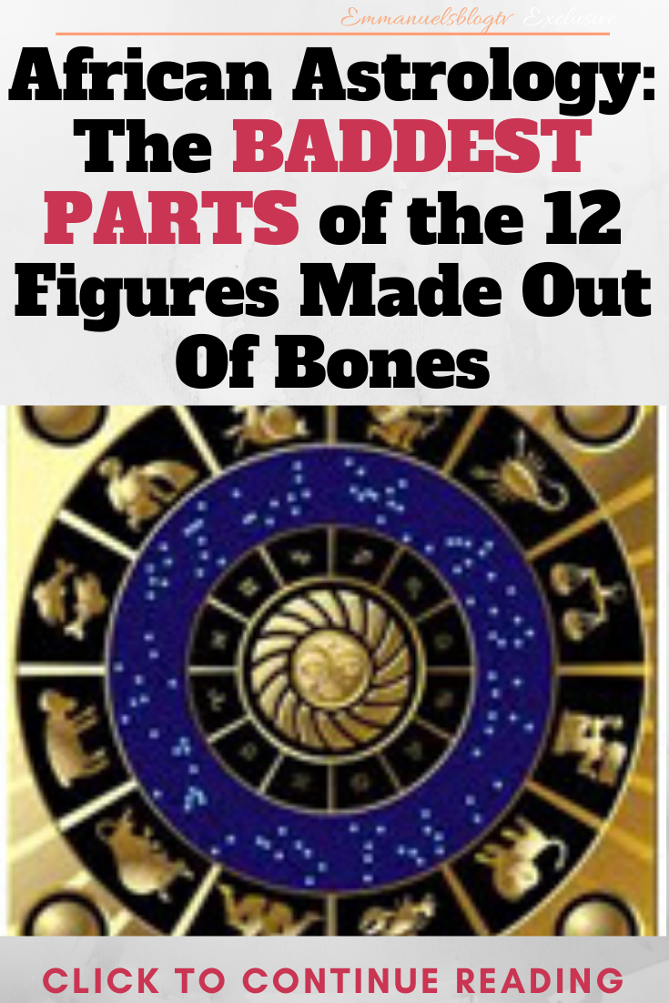 African Astrology: The BADDEST PARTS of the 12 Figures Made Out Of Bones