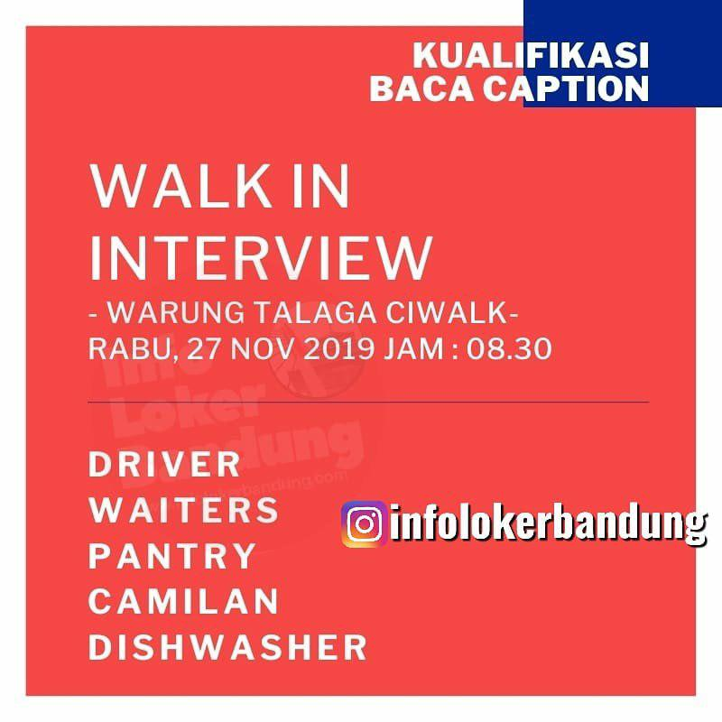 Walk In Interview Warung Talaga Ciwalk Bandung Rabu 27 November 2019