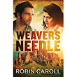 Book Review - WEAVER'S NEEDLE by Robin Caroll