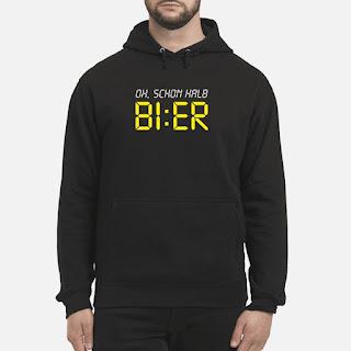 Oh Schon Halb Bier Shirt 6